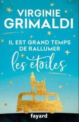 Ma sélection de livres pour l'été : virginie grimaldi Il est grand temps de rallumer les étoiles