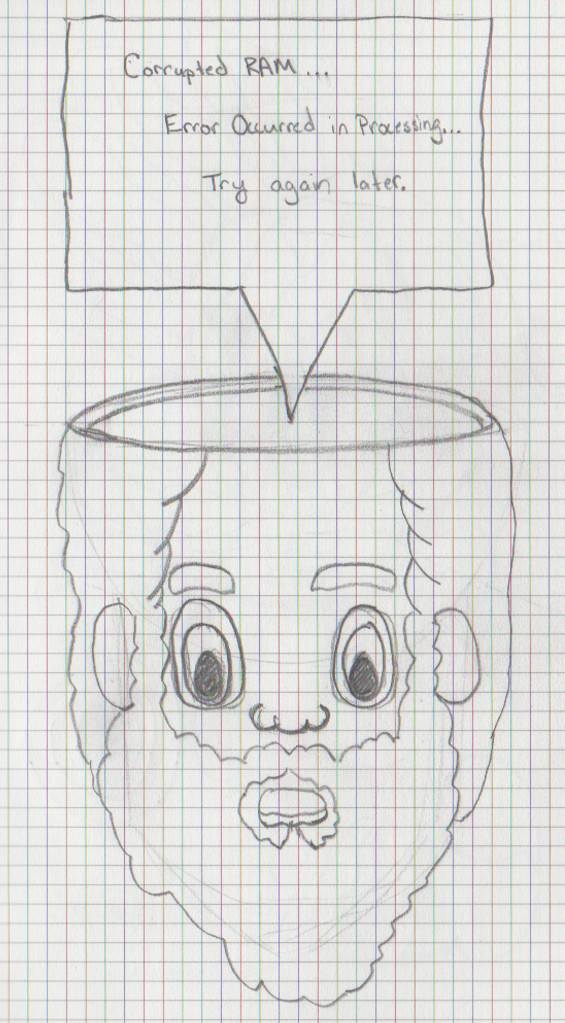 """Drawing - Matt's head is opened revealing an empty space and a popup sign reading, """"Corrupted RAM. Error occurred in processing... Try again later."""""""