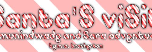 Santa's Visit – A Munindwade and Sara Adventure