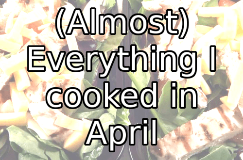Everything I cooked in April