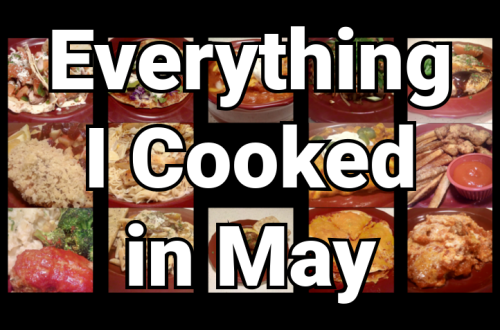 Everything I Cooked in May