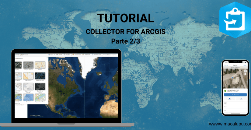 Tutorial: Collector for ArcGIS, crea, captura y comparte datos en tiempo real (Parte 2/3)