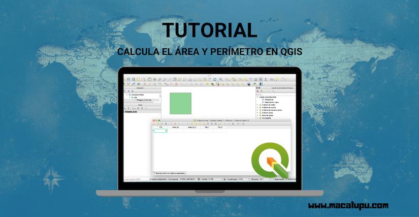 Calcula el área y perímetro en QGIS