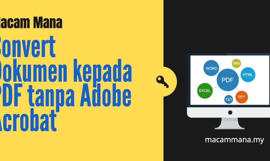 Macam Mana Edit/Convert PDF Tanpa Adobe Acrobat