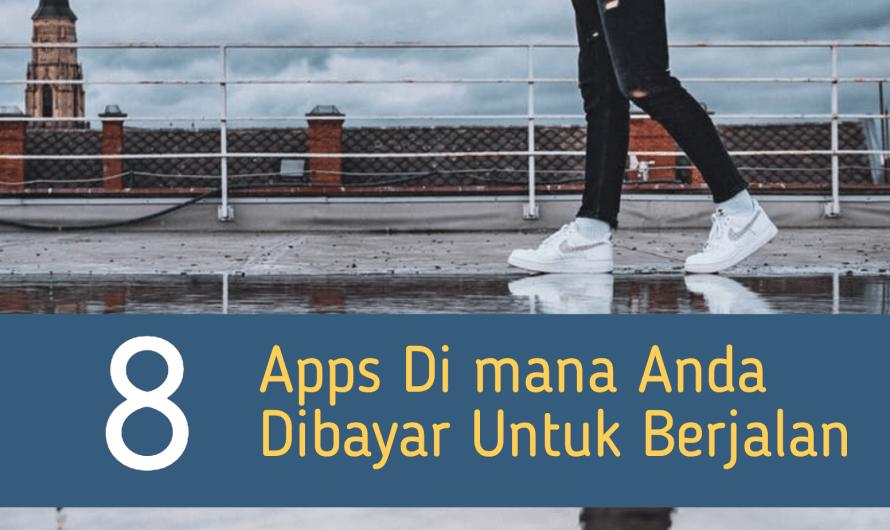 8 Apps Di mana Anda Dibayar Untuk Berjalan