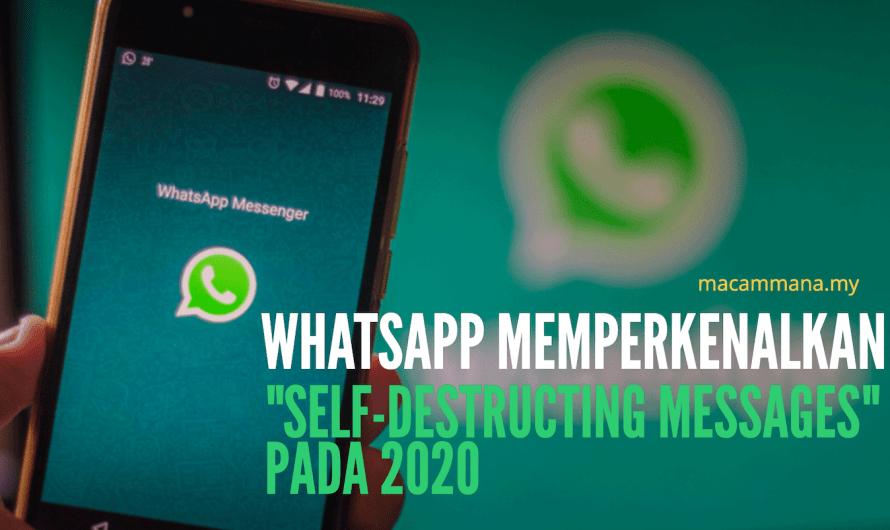 """WhatsApp memperkenalkan """"self-destructing messages"""" pada tahun 2020"""