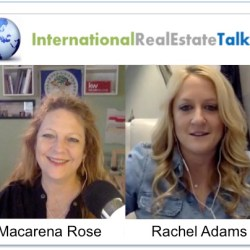 International Real Estate Talk with Macarena Rose and Rachel Adams