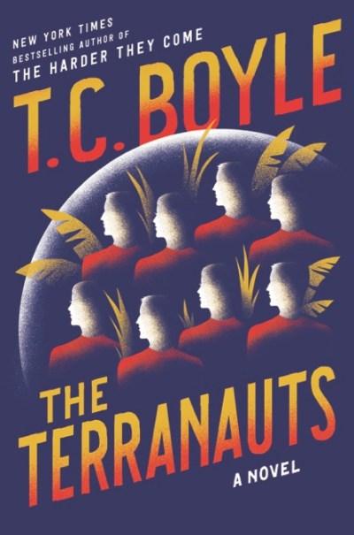 """""""The Terranauts"""" (Ecco), by T.C. Boyle"""
