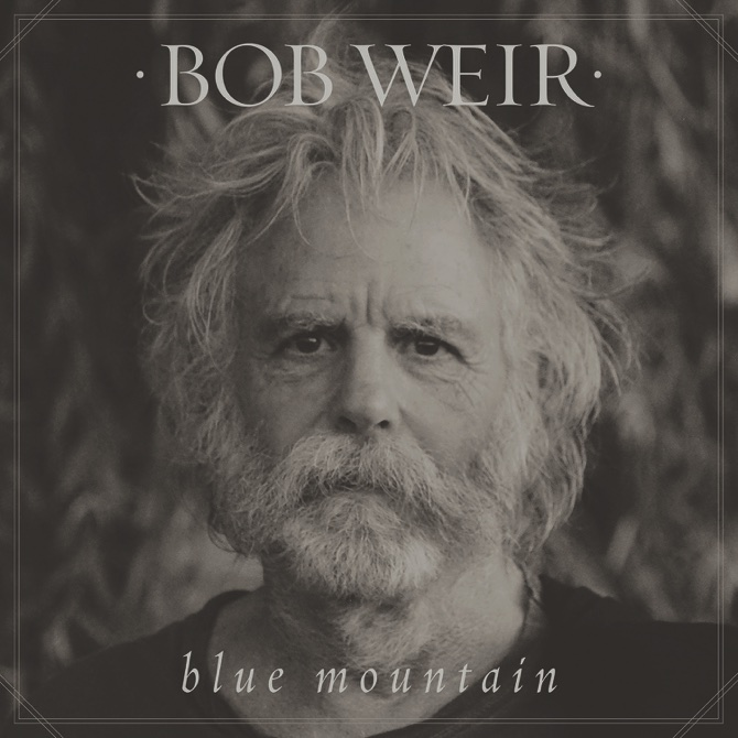 "Bob Weir, ""Blue Mountain"" (Columbia/Legacy and ROAR)"