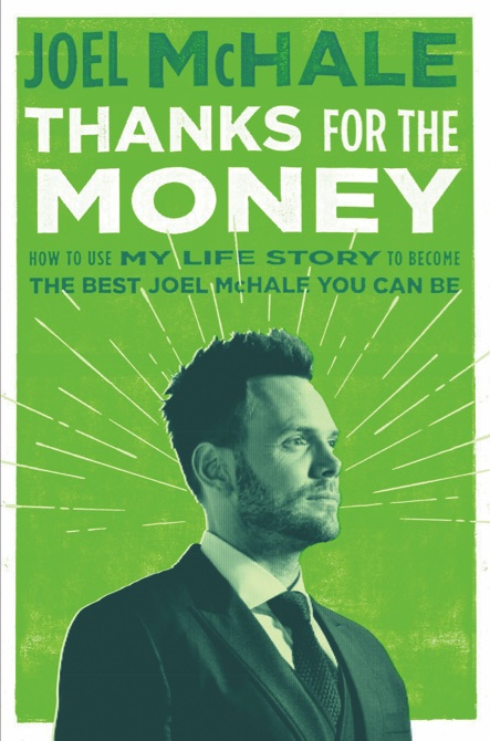 """Thanks For the Money"" (G.P. Putnam's Sons), by Joel McHale"