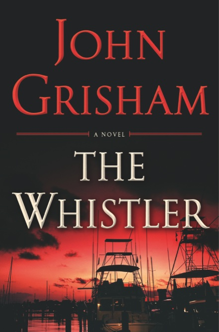 """The Whistler"" (Doubleday), by John Grisham"