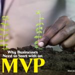 Why Businesses Need to Start with an MVP Macaulay Gidado