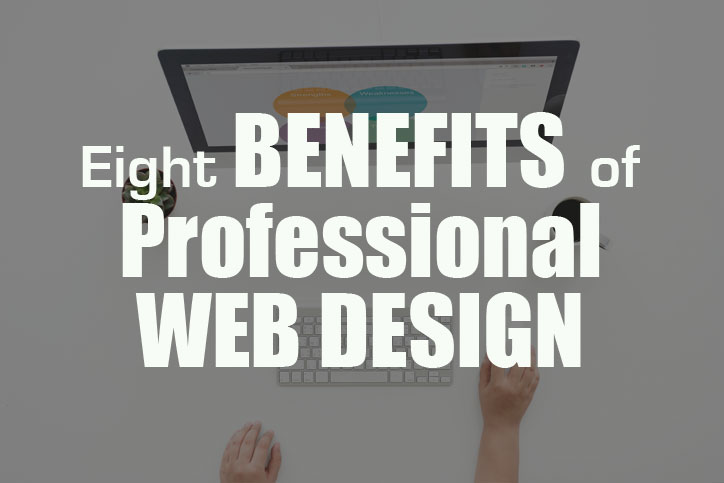 Eight Benefits of Professional Web Design - Macaulay Gidado