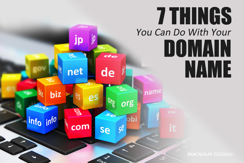 Seven things you can do with your domain name - Macaulay Gidado