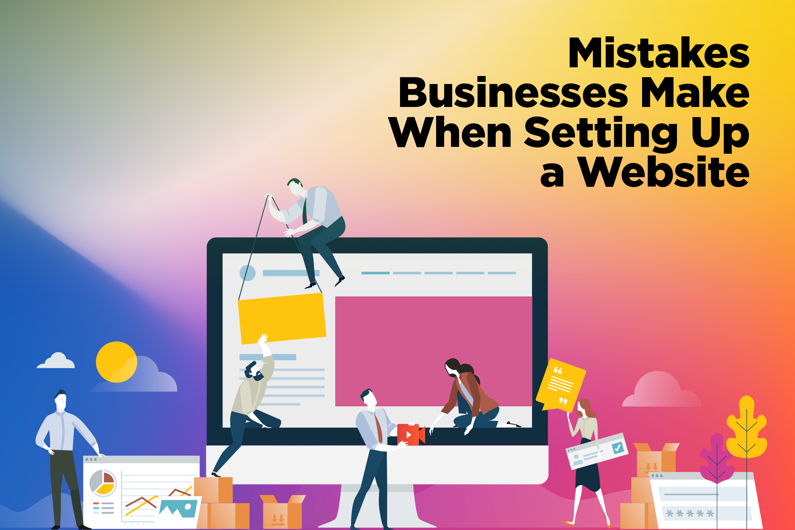 Mistakes Businesses Make When Setting Up a Website - Macaulay Gidado