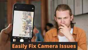 Easily Fix Camera Issues