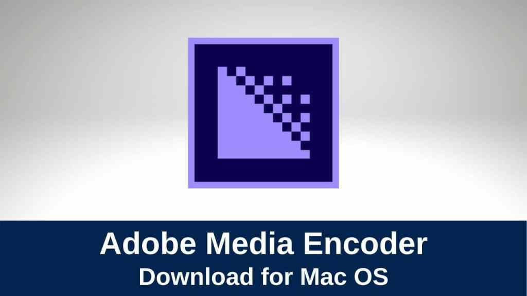 Download Adobe Media Encoder