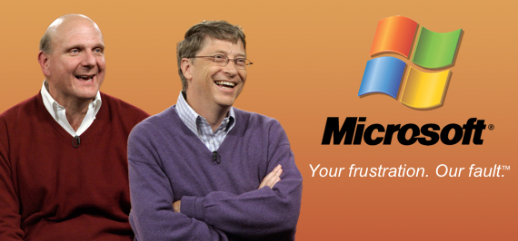 Microsoft. Your frustration. Our fault.