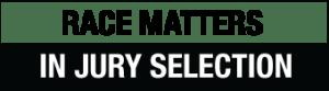 Race Matters in Jury Selection
