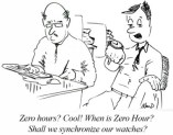 "two office workers, one says to the other ""Zero hours? Cool! when is zero hour? Shall we synchronize watches?"""