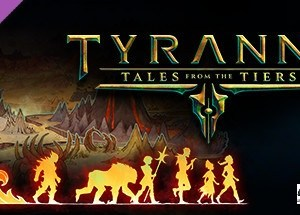 Tyranny Tales from the Tiers