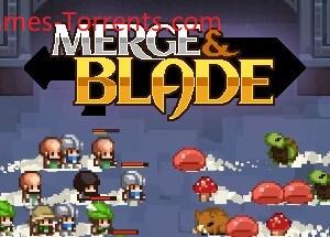 Merge & Blade MAC Game Torrent