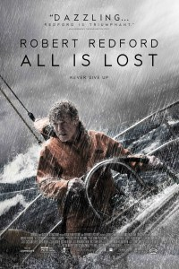 All Is Lost Movie Poster from director J.C. Chandor and starring Robert Redford
