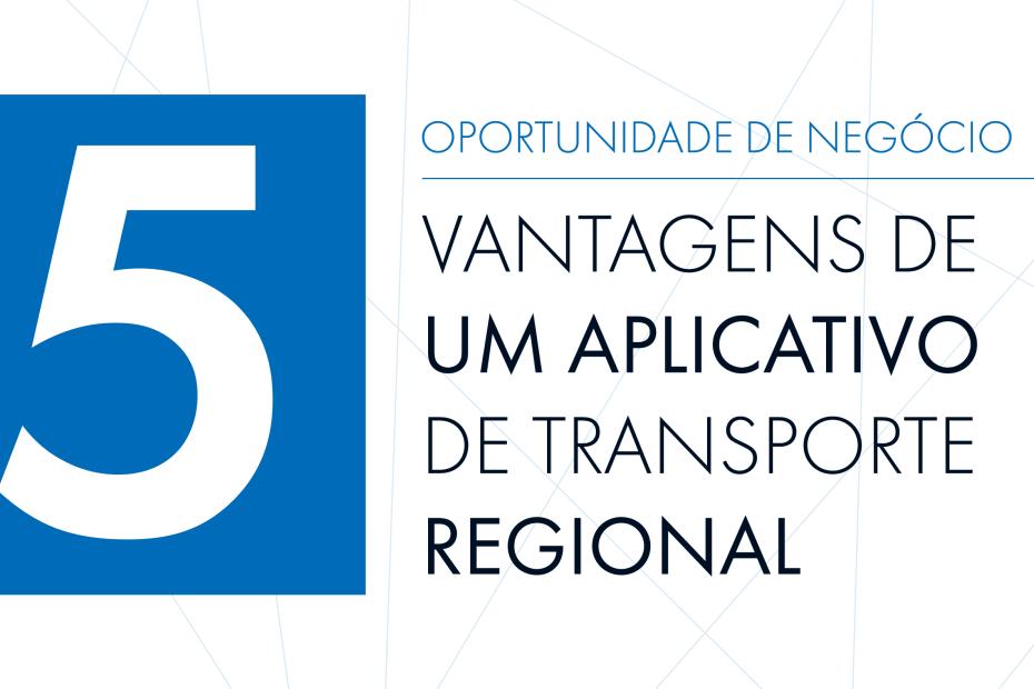 """Banner """"5 vantagens de um aplicativo de transporte regional"""""""