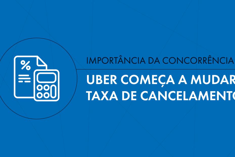 """Banner """"uber começa a mudar taxa de cancelamento"""""""
