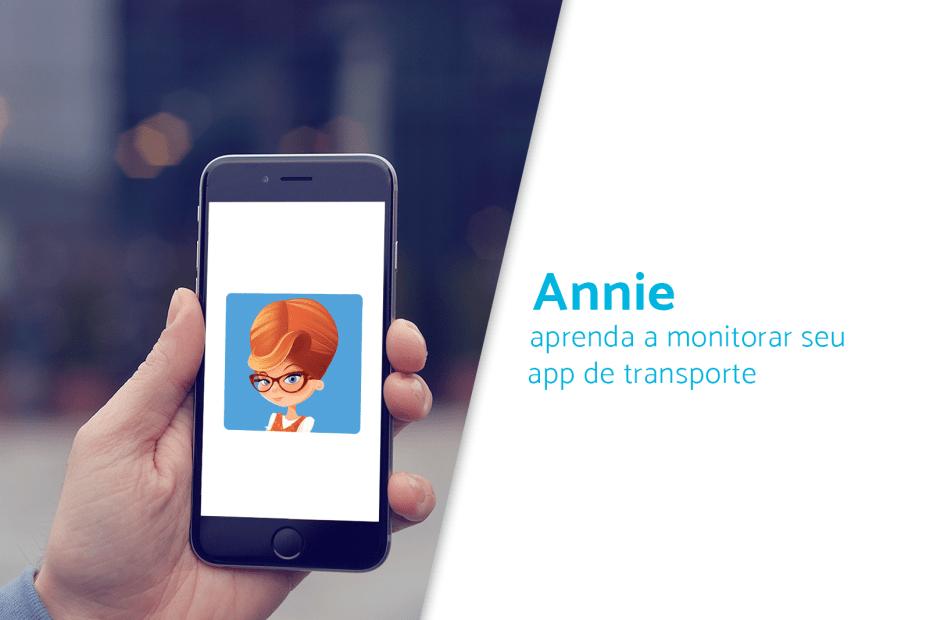 Annie: aprenda a monitorar seu app de transporte