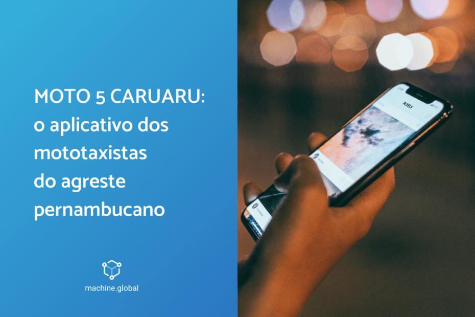 Moto5 Caruaru: o aplicativo dos mototaxistas do agreste pernambucano
