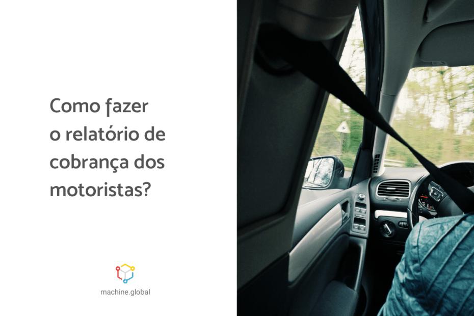 carro com cinto de segurança à mostra com a legenda ao lado: Como fazer o relatório de cobrança dos motoristas?