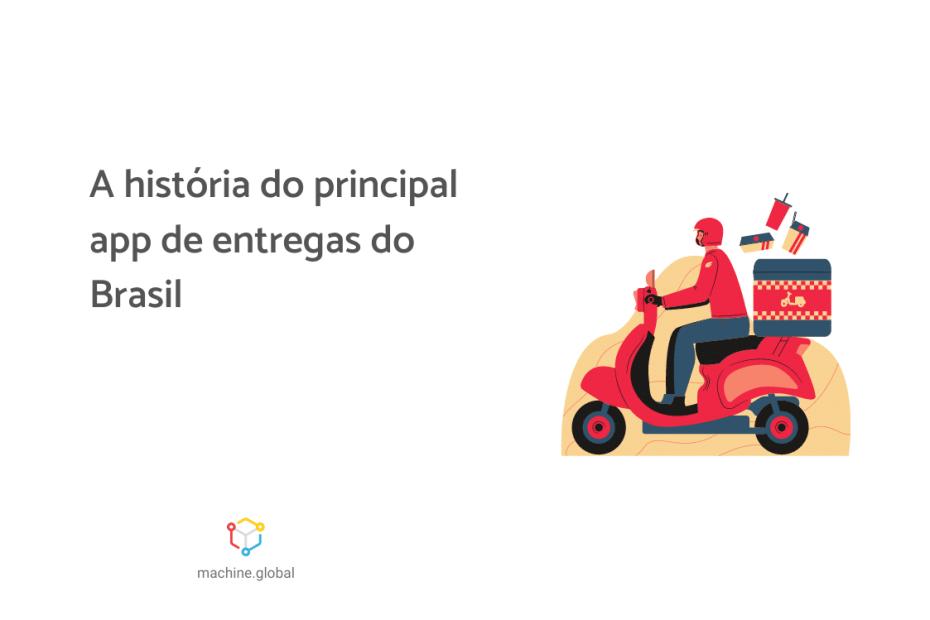 Ilustração de um motoboy transportando itens alimentícios, ao lado está escrito: a história do principal app de entregas do Brasil