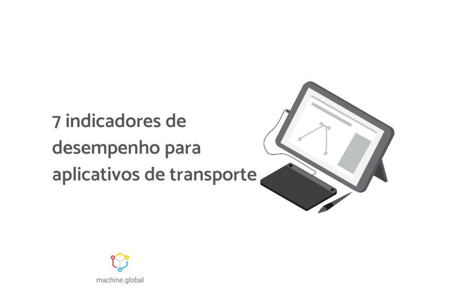 Ilustração de um tablet com gráfico aberto, ao lado está escrito: sete indicadores de desempenho para aplicativos de transporte