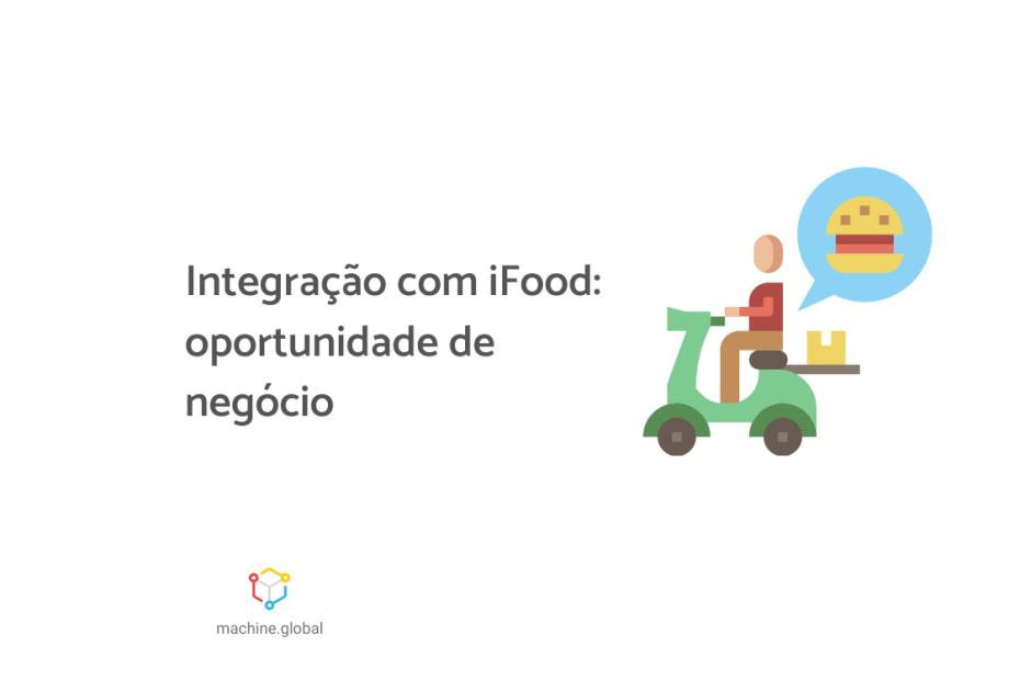 """Ilustração de um entregador em cima de uma moto verde, há um balãozinho com a imagem de um hambúrguer. Ao lado está escrito: """"Integração com ifood: oportunidade de negócio""""."""