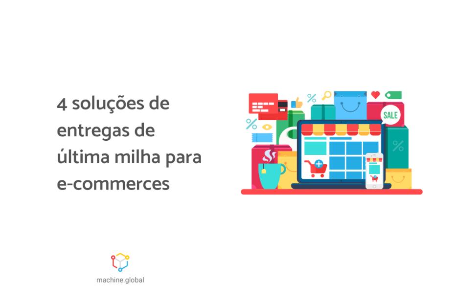 """Ilustração animada com itens que remetem ao e-commerce como cartão e carrinho de compra. Ao lado está escrito """"4 soluções de entregas de última milha para e-commerces""""."""