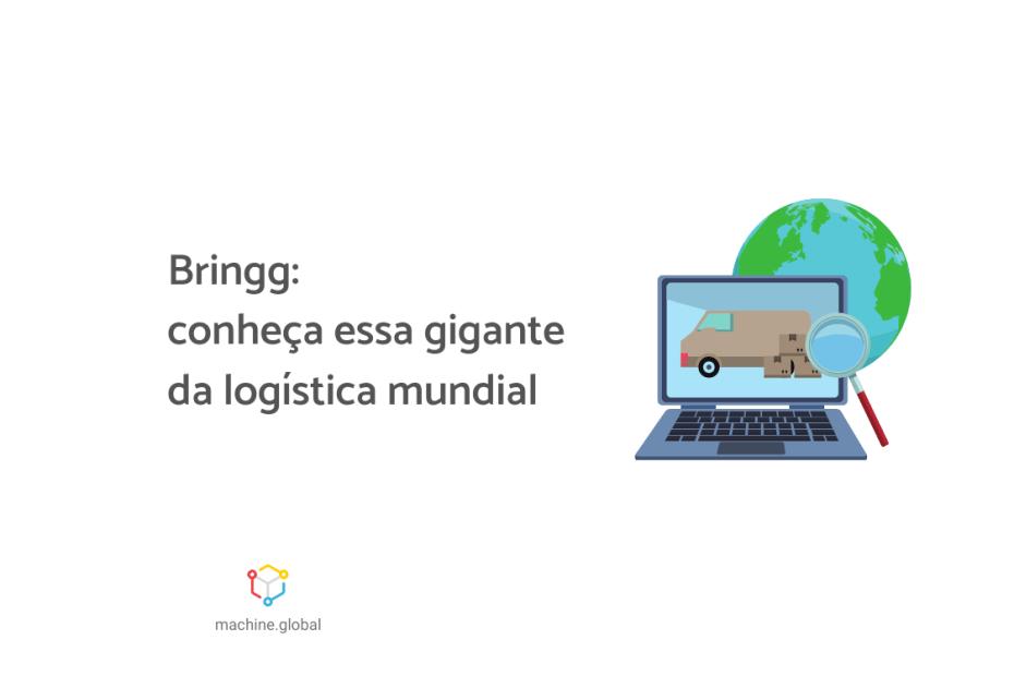 """Ilustração de uma tela de computador, há uma imagem de um caminhão ao de uma caixa. Ao fundo está a ilustração do planeta Terra. Ao lado está escrito """"Bringg: conheça essa gigante da logística mundial""""."""