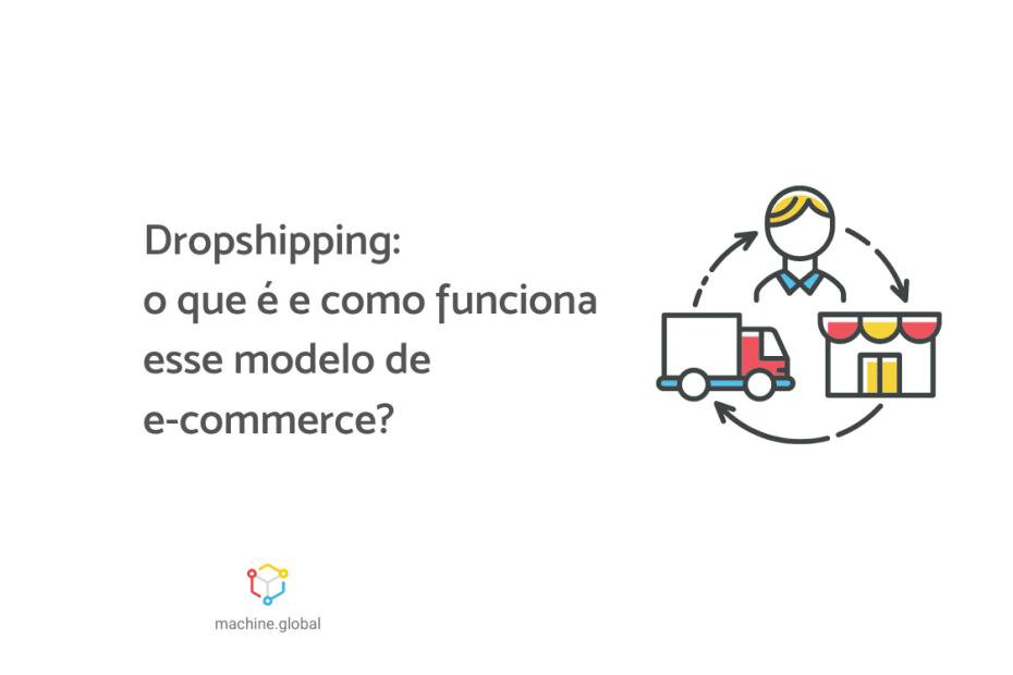 """Na ilustração, um ciclo contendo uma loja, um caminhão e uma pessoa. Ao lado está escrito """"Dropshipping: o que é e como funciona esse modelo de e-commerce?"""""""