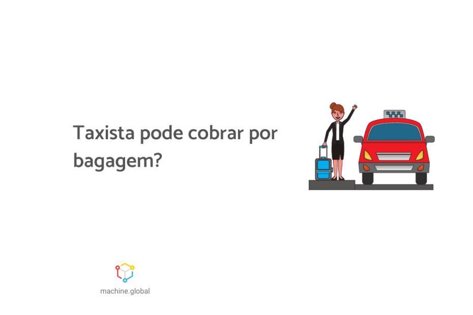 """Ilustração de um moça com sua mala chamando um táxi. Ao lado está escrito """"taxista pode cobrar por bagagem""""."""
