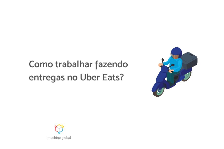 """Ilustração de um entregador, ao lado está escrito """"como trabalhar no uber eats?"""""""