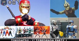 MachineCast #07 – Tokusatsu 1ª Temporada Parte 1