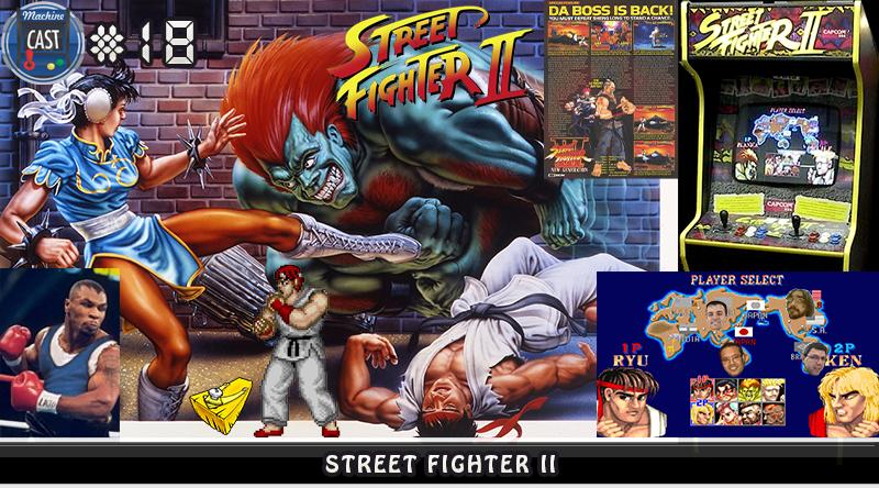 MachineCast #18 – Street Fighter II : MachineCast