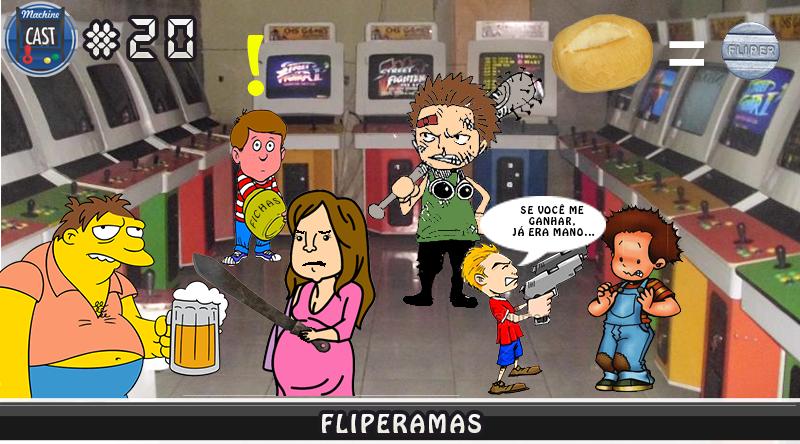 MachineCast #20 – Fliperamas