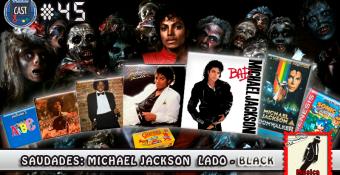 MachineCast #45 – Saudades: Michael Jackson Lado – Black
