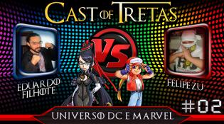 Cast of Tretas #02 – Eduardo Filhote vs Felipe Zu