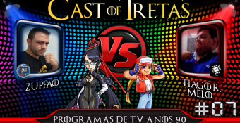 Cast of Tretas #07 – Zuppão vs Tiago Ramos Melo