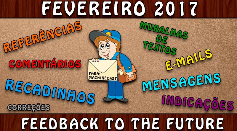 FeedBack To The Future: Fevereiro 2017