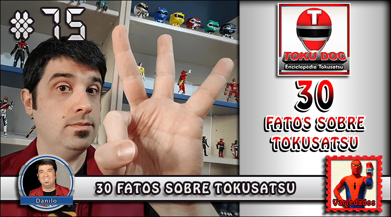 7b4f16b53e MachineCast  75 - 30 Fatos sobre Tokusatsu - MachineCast