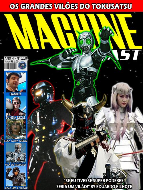 MachineCast #119 – Os Grandes Vilões do Tokusatsu