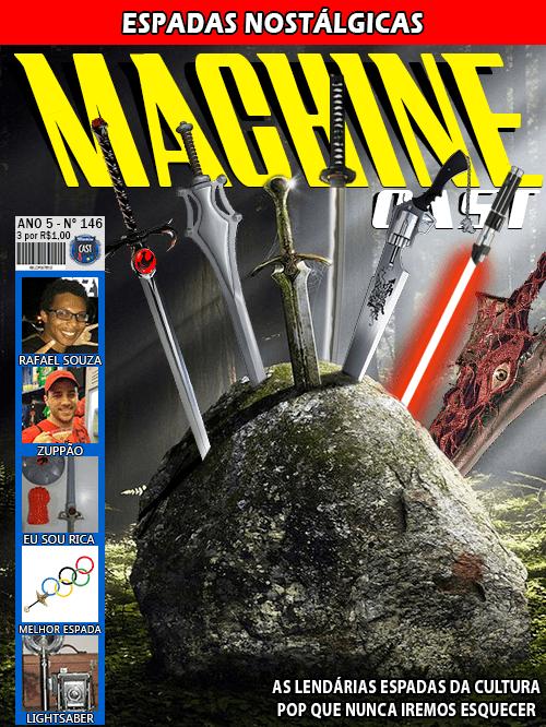 MachineCast #146 – As Espadas Nostálgicas
